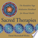 Sacred Therapies  The Kundalini Yoga Meditation Handbook for Mental Health
