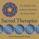 Ebook Sacred Therapies: The Kundalini Yoga Meditation Handbook for Mental Health Epub David Shannahoff-Khalsa Apps Read Mobile