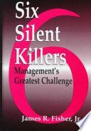 Six Silent Killers