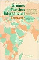 Grimms Märchen international: Kommentar