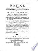 Notice des hommes les plus célèbres de la Faculté de Médecine en l'Université de Paris, depuis 1110, jusqu'en 1750 (inclusivement)