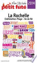 La Rochelle 2014 Petit Fut    avec cartes  photos   avis des lecteurs