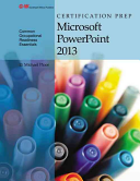 Certification Prep Microsoft PowerPoint 2013