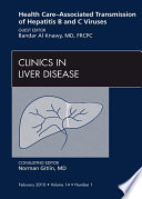 Health Care Associated Transmission Of Hepatitis B And C Viruses An Issue Of Clinics In Liver Disease E Book