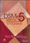 DSM-5 learning companion for counselors / Stephanie F. Dailey, Carman S. Gill, Shannon L. Karl, Casey A. Barrio Minton.