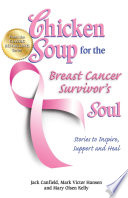 Chicken Soup for the Breast Cancer Survivor s Soul