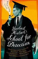 Sherlock Holmes s School for Detection