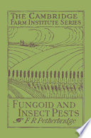 Fungoid and Insect Pests of the Farm Introduction To Farm And Garden Pests