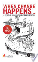 WHEN CHANGE HAPPENS   A STORY OF ORGANISATIONAL TRANSFORMATION