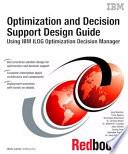 Optimization And Decision Support Design Guide Using Ibm Ilog Optimization Decision Manager