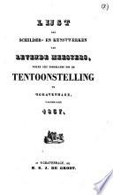 Lijst Der Schilder En Kunstwerken Van Levende Meesters Welke Zijn Toegelaten Tot De Tentoonstelling Te Sgravenhage Van Den Jare 1837