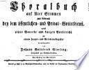 Choralbuch auf Vier Stimmen zum Gebrauch bey dem   ffentlichen und Privat Gottesdienst