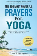 Prayer - the 100 Most Powerful Prayers for Yoga - 2 Amazing Bonus Books to Pray for Fitness and Anxiety