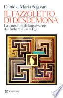 Il fazzoletto di Desdemona  La letteratura della recessione da Umberto Eco ai TQ