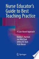 Nurse Educator s Guide to Best Teaching Practice