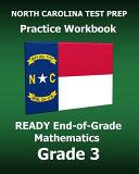 North Carolina Test Prep Practice Workbook Ready End of grade Mathematics Grade 3