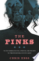 The Pinks Women Who Served As Pinkertons Fulfilling The Adage
