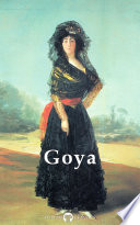 Delphi Complete Paintings Of Francisco De Goya Illustrated