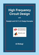High Frequency Circuit Design: With Keysight and MATLAB Design Examples