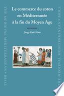 Le commerce du coton en Méditerranée à la fin du Moyen Age