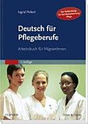 Deutsch für Pflegeberufe : Arbeitsbuch für MigrantInnen