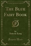 The Blue Fairy Book  Vol  1 of 2  Classic Reprint