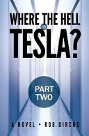 Where the Hell Is Tesla   Part Two