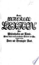 Grosses vollständiges Universal Lexicon aller Wissenschaften und Künste, welche bisshero durch menschlichen Verstand und Witz erfunden und verbessert worden