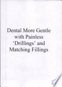 Dental More Gentle with Painless  Drillings  and Matching Fillings