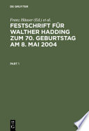 Festschrift für Walther Hadding zum 70. Geburtstag am 8. Mai 2004