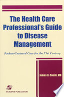 The Health Care Professional S Guide To Disease Management