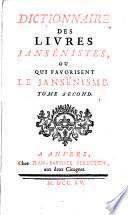 Dictionnaire des livres jans  nistes  ou qui favorisent le jans  nisme  Tome premier   quatri  me