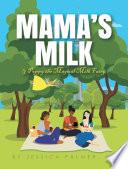 Mama's Milk & Poppy the Magical Milk Fairy