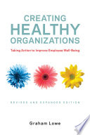 Creating Healthly Organizations Revised And Expanded Edition
