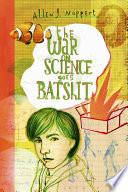 The War on Science Goes Batshit