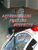Apprehending Fleeing Suspects