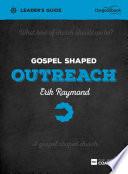 Gospel Shaped Outreach Leader S Guide