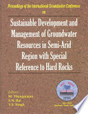 Sustainable Development and Management of Groundwater Resources in Semi Arid Regions with Special Reference to Hard Rocks