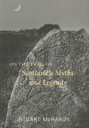On The Trail Of Scotland S Myths And Legends