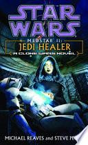 Jedi Healer  Star Wars Legends  Medstar  Book II