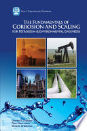 The Fundamentals of Corrosion and Scaling for Petroleum   Environmental Engineers