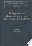 Religions and Missionaries Around the Pacific, 1500-1900 Of Religious Cultural Exchanges Around The Pacific