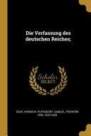 Die Verfassung Des Deutschen Reiches;