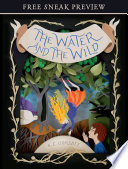 The Water and the Wild  Sneak Preview