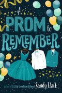 A Prom To Remember : this heart-warming novel, swoon reads star,...