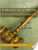 Paralegal Career What No One Will Tell You About Paralegal Studies
