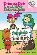 Moldylocks and the Three Beards by Noah Z. Jones