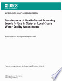 Development of Health Based Screening Levels for Use in State  or Local Scale Water Quality Assessments