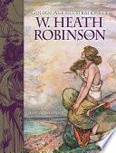 Golden Age Illustrations of W  Heath Robinson