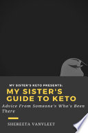 My Sister S Guide To Keto Advice From Someone Who S Been There